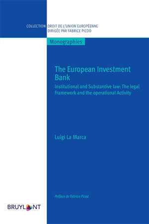 The European investment bank : institutional and substantive law : the legal framework and the operational activity