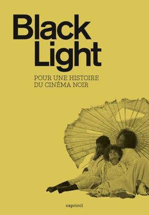 Black light : pour une histoire du cinéma noir