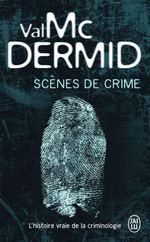 Scènes de crime : l'histoire vraie de la criminologie