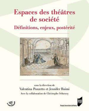 Espaces des théâtres de société : définitions, enjeux, postérité