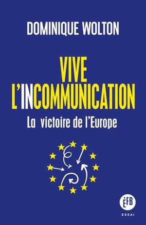 Europe : éloge de l'incommunication