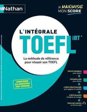 L'intégrale TOEFL iBT : la méthode de référence pour réussir son TOEFL