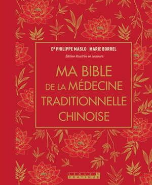Ma bible de la médecine traditionnelle chinoise