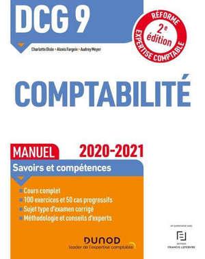 DCG 9, comptabilité : manuel, savoirs et compétences : réforme expertise comptable, 2020-2021