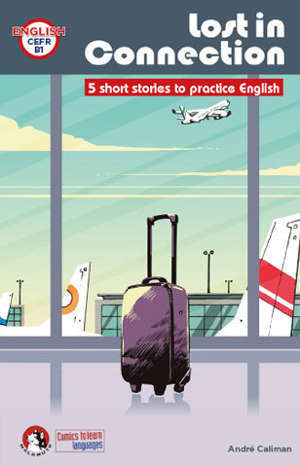 LOST IN CONNECTION - 5 SHORT STORIES WITH ACTIVITIES TO PRACTICE ENGLISH