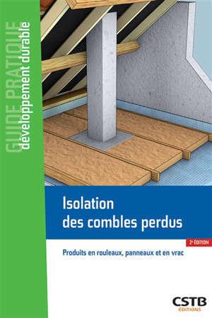 Isolation des combles perdus : produits en rouleaux, panneaux et en vrac