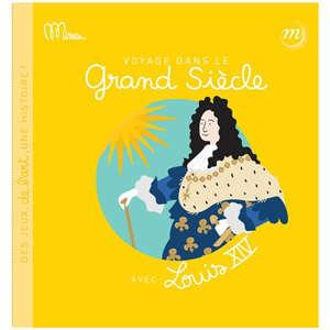 Voyage dans le Grand Siècle avec Louis XIV
