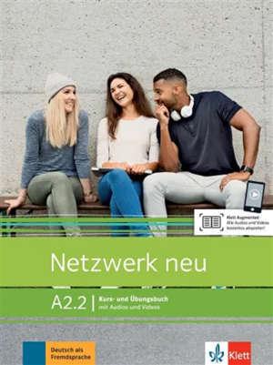 Netzwerk neu A2.2 : Kurs- und Ubungsbuch, mit Audios und Videos : Deutsch als Fremdsprache