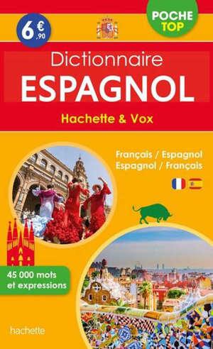Dictionnaire de poche top Hachette & Vox : français-espagnol, espagnol-français : 45.000 mots et expressions