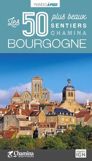 Bourgogne : les 50 plus beaux sentiers Chamina