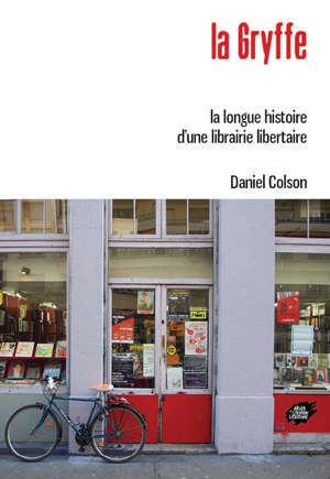 La Gryffe : la longue histoire d'une librairie libertaire
