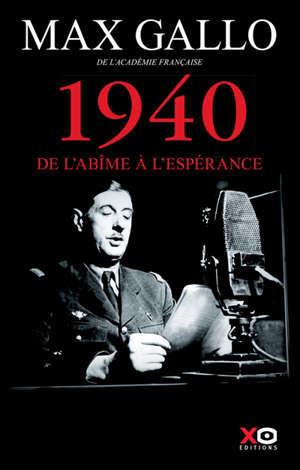 Une histoire de la 2e Guerre mondiale. Volume 1, 1940 : de l'abîme à l'espérance
