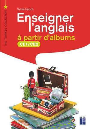 Enseigner l'anglais à partir d'albums : CE1-CE2 : + ressources numériques