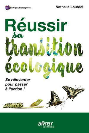 Réussir sa transition écologique : se réinventer pour passer à l'action !