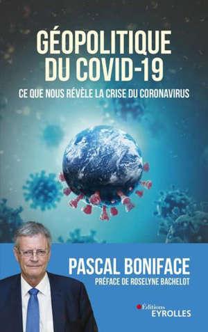 Géopolitique du coronavirus : ce que nous révèle la crise du Covid-19
