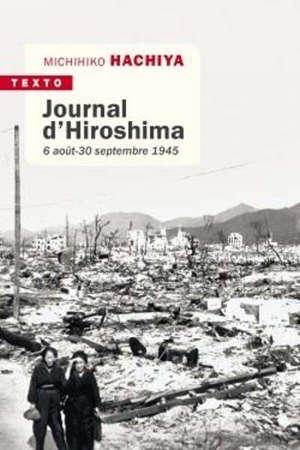 Journal d'Hiroshima : 6 août-30 septembre 1945
