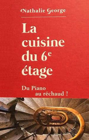 La cuisine du 6e étage : du piano au réchaud