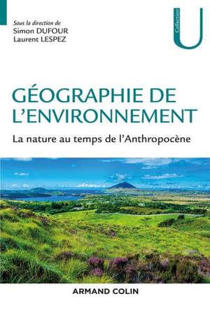Géographie de l'environnement : à l'ère de l'anthropocène