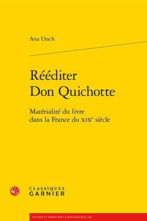 Rééditer Don Quichotte : matérialité du livre dans la France du XIXe siècle