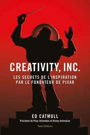 Creativity, Inc. : les secrets de l'inspiration par le fondateur de Pixar