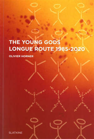 The Young gods : longue route 1985-2020