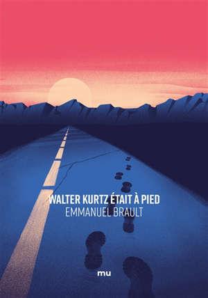 Walter Kurtz était à pied