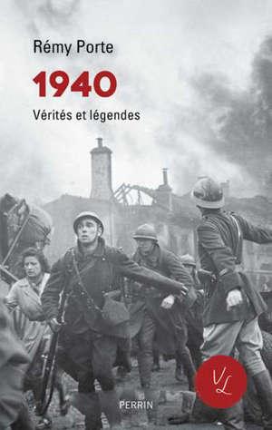 1940 : vérités et légendes