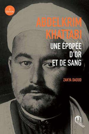Abdelkrim Khattabi : une épopée d'or et de sang