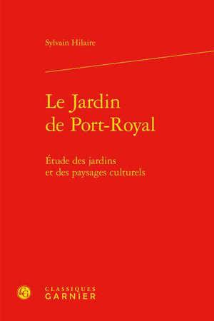 Le jardin de Port-Royal : étude des jardins et des paysages culturels