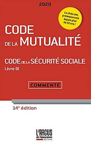 Code de la mutualité 2020; Code de la sécurité sociale 2020 : livre IX, commenté