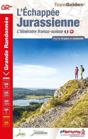 L'échappée jurassienne : itinéraire des grands sites du Jura, GR59A, GR59, GR559, GR509 : l'intégrale en 16 jours