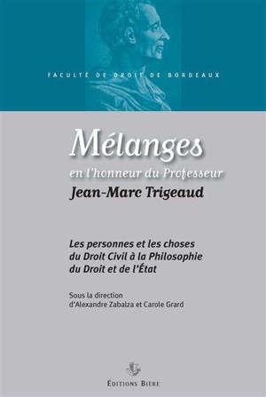 Les personnes et les choses : du droit civil à la philosophie du droit et de l'Etat : mélanges en l'honneur du professeur Jean-Marc Trigeaud