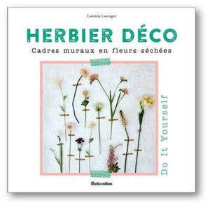 Herbier déco : cadres muraux et fleurs séchées