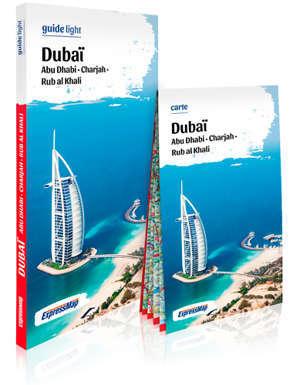 Dubaï : Abu Dhabi, Charjah, Rub al Khali : guide + carte