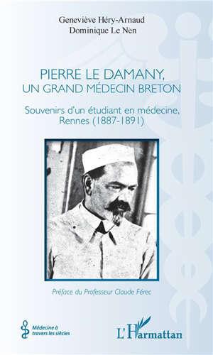 Pierre Le Damany, grand médecin breton : souvenirs d'un étudiant en médecine, Rennes (1887-1891)
