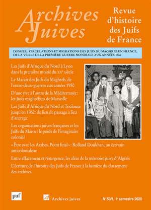 Archives juives. n° n°53-1, Circulations et migrations des Juifs du Maghreb en France, de la veille de la Première Guerre mondiale aux années 1960