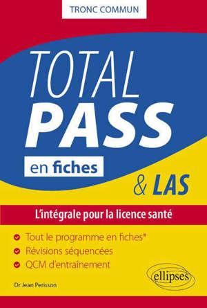Total Pass & LAS en fiches, tronc commun : l'intégrale pour la licence santé : tout le programme en fiches, révisions séquencées, QCM d'entraînement