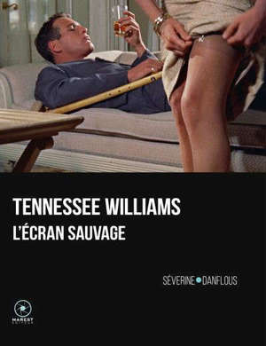 Tennessee Williams : l'écran sauvage