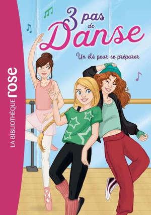 3 pas de danse. Volume 1, Un été pour se préparer
