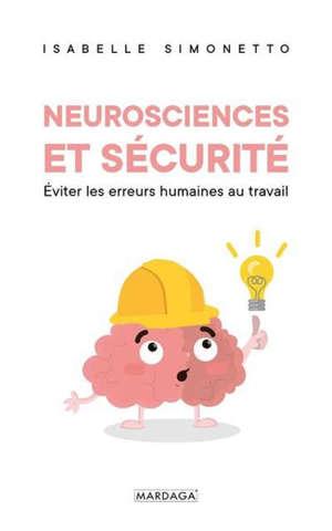 Neurosciences et sécurité : éviter les erreurs humaines au travail