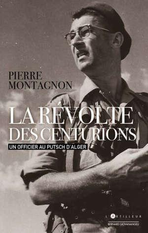 La révolte des centurions : un officier au putsch d'Alger