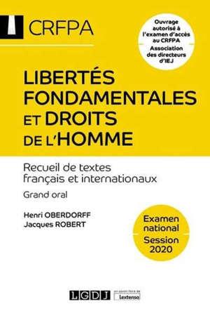 Libertés fondamentales et droits de l'homme : recueil de textes français et internationaux : grand oral, examen national, session 2020