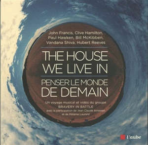 The house we live in : penser le monde de demain