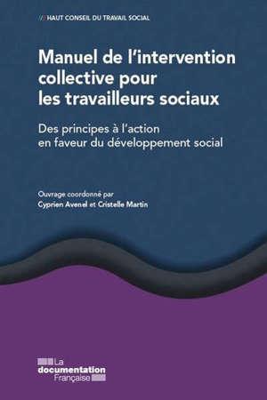 Manuel de l'intervention collective pour les travailleurs sociaux : des principes à l'action en faveur du développement social