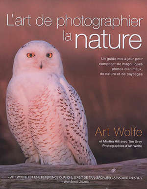 L'art de photographier la nature : un guide mis à jour pour composer de magnifiques photos d'animaux, de nature et de paysages
