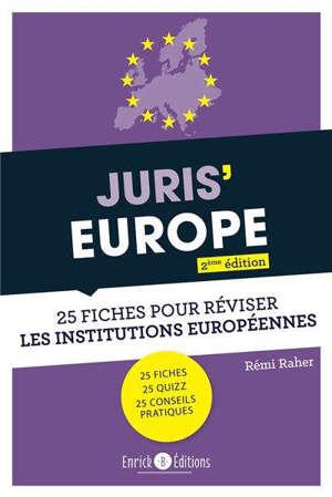 Juris' Europe : 25 fiches pour réviser les institutions européennes