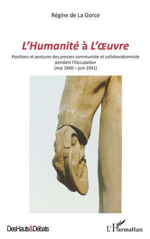 L'Humanité à L'Oeuvre : positions et postures des presses communiste et collaborationniste pendant l'Occupation (mai 1940-juin 1941)