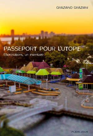 Passeport pour l'utopie : micronations, un inventaire
