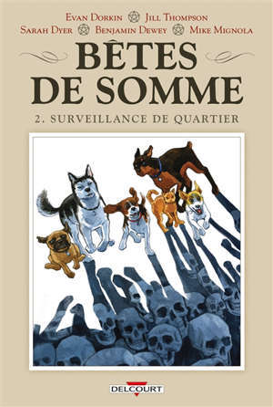 Bêtes de somme. Volume 2, Surveillance de quartier