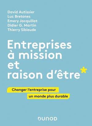 Entreprises à mission et raison d'être : changer l'entreprise pour un monde plus durable